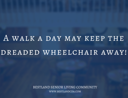 A walk a day may keep the dreaded wheelchair away!